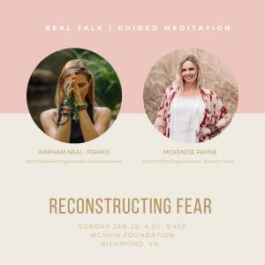 Reconstructing Fear   Real Talk - Guided Meditation @ The McShin Foundation